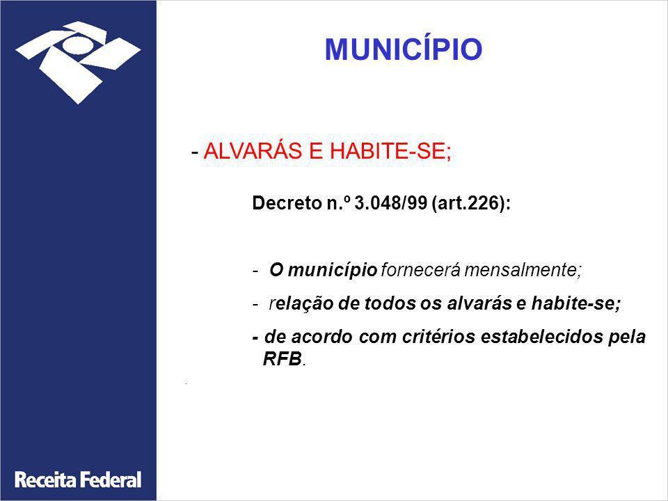 MUNICÍPIO - ALVARÁS E HABITE-SE; - O município fornecerá mensalmente;