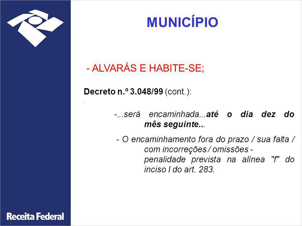 MUNICÍPIO - ALVARÁS E HABITE-SE; Decreto n.º 3.048/99 (cont.):