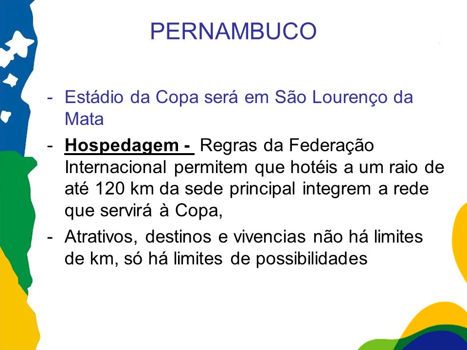 PERNAMBUCO Estádio da Copa será em São Lourenço da Mata
