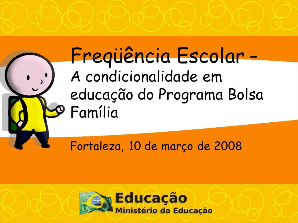 Freqüência Escolar – A condicionalidade em educação do Programa Bolsa Família.