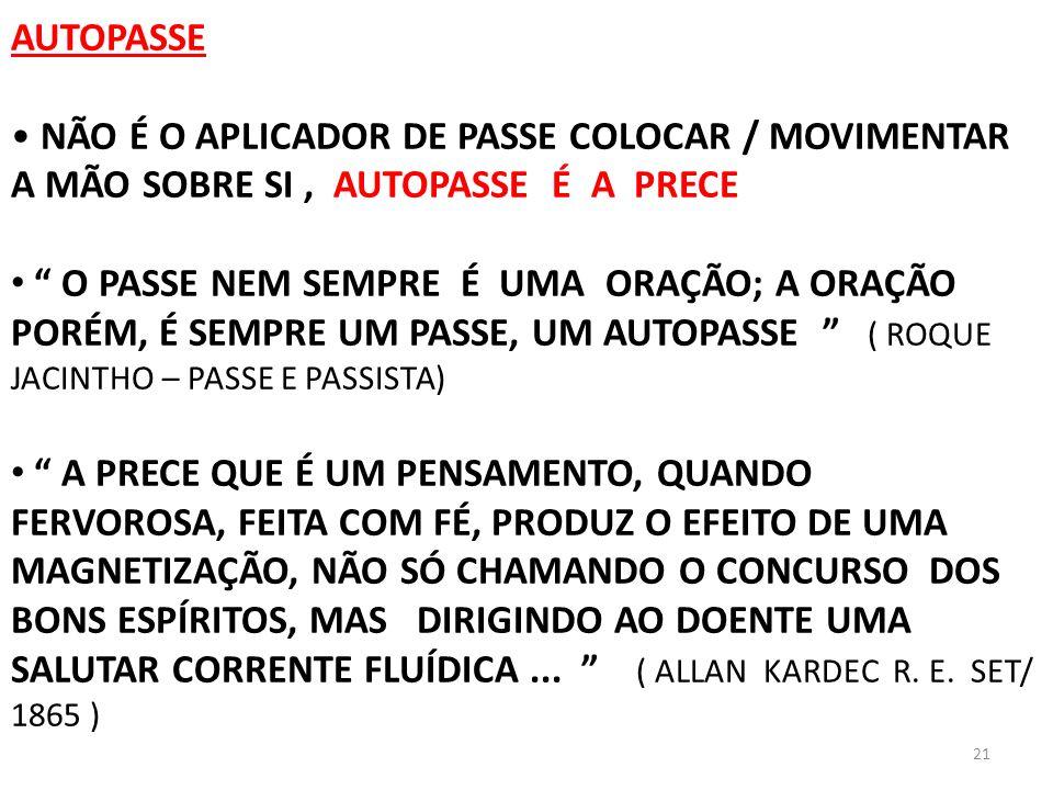 AUTOPASSENÃO É O APLICADOR DE PASSE COLOCAR / MOVIMENTAR A MÃO SOBRE SI , AUTOPASSE É A PRECE.