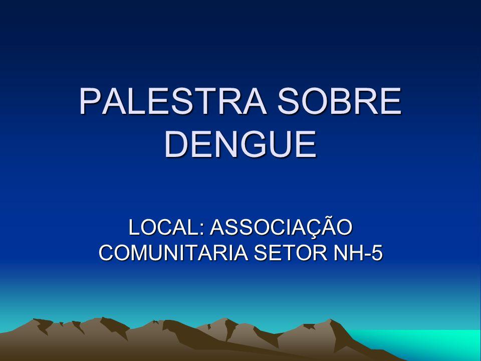 LOCAL: ASSOCIAÇÃO COMUNITARIA SETOR NH-5