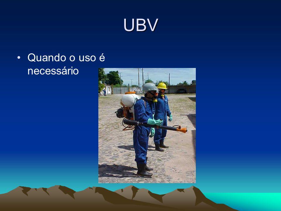 UBV Quando o uso é necessário