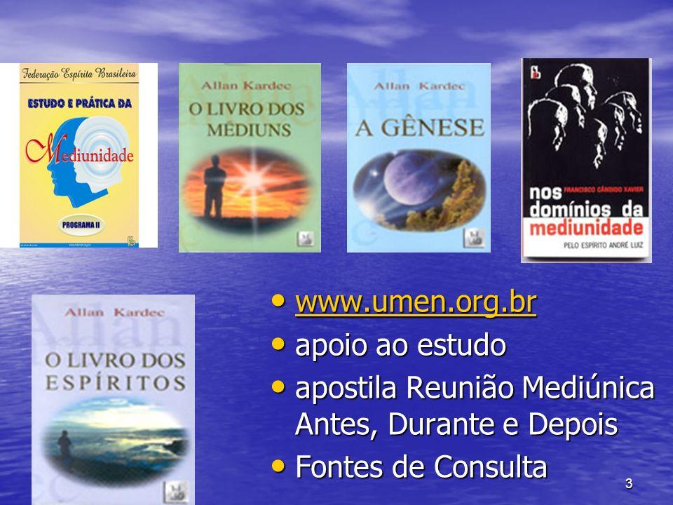 www.umen.org.br apoio ao estudo. apostila Reunião Mediúnica Antes, Durante e Depois.