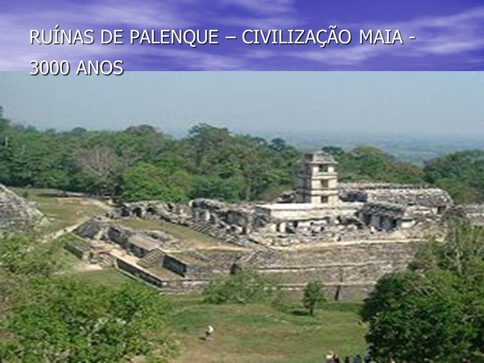 RUÍNAS DE PALENQUE – CIVILIZAÇÃO MAIA -3000 ANOS