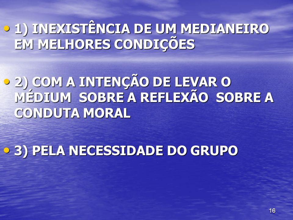 1) INEXISTÊNCIA DE UM MEDIANEIRO EM MELHORES CONDIÇÕES