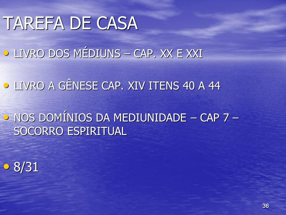 TAREFA DE CASA 8/31 LIVRO DOS MÉDIUNS – CAP. XX E XXI
