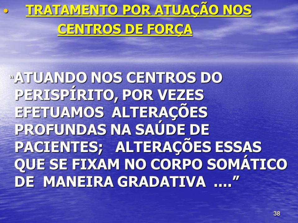 CENTROS DE FORÇA TRATAMENTO POR ATUAÇÃO NOS