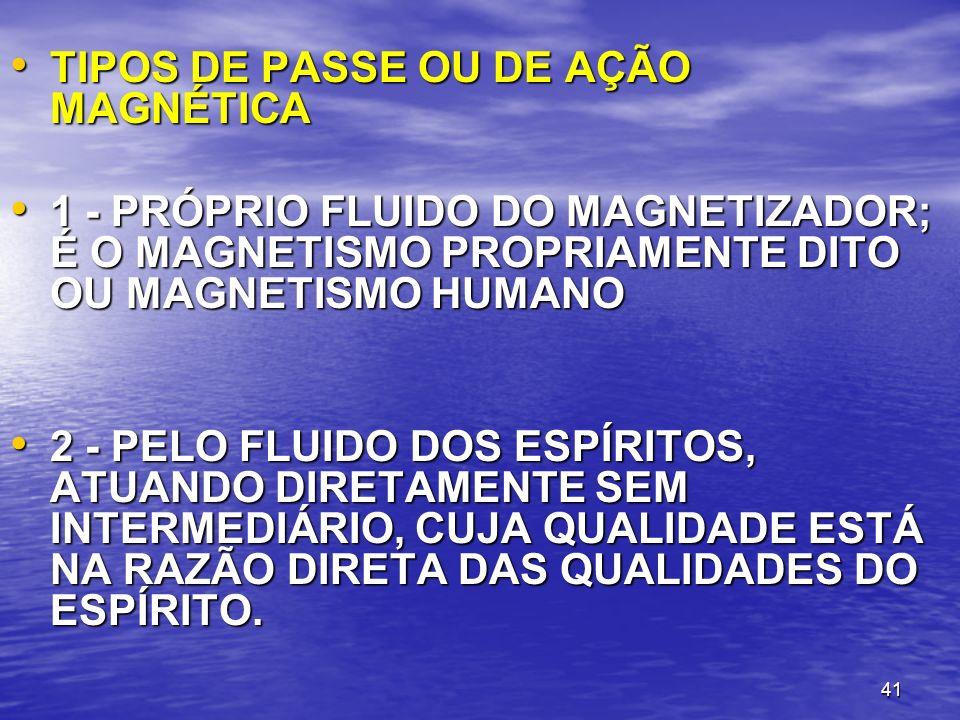 TIPOS DE PASSE OU DE AÇÃO MAGNÉTICA