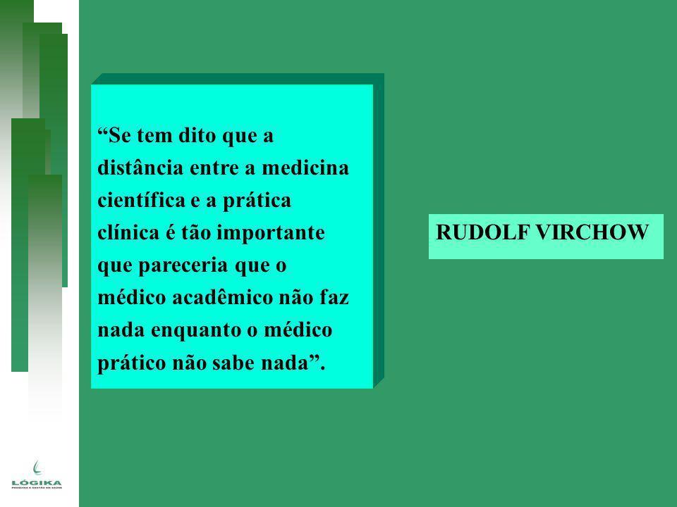 Se tem dito que a distância entre a medicina. científica e a prática. clínica é tão importante. que pareceria que o.
