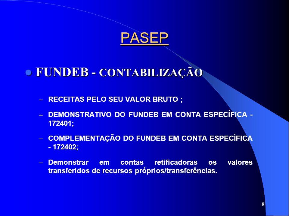 PASEP FUNDEB - CONTABILIZAÇÃO RECEITAS PELO SEU VALOR BRUTO ;