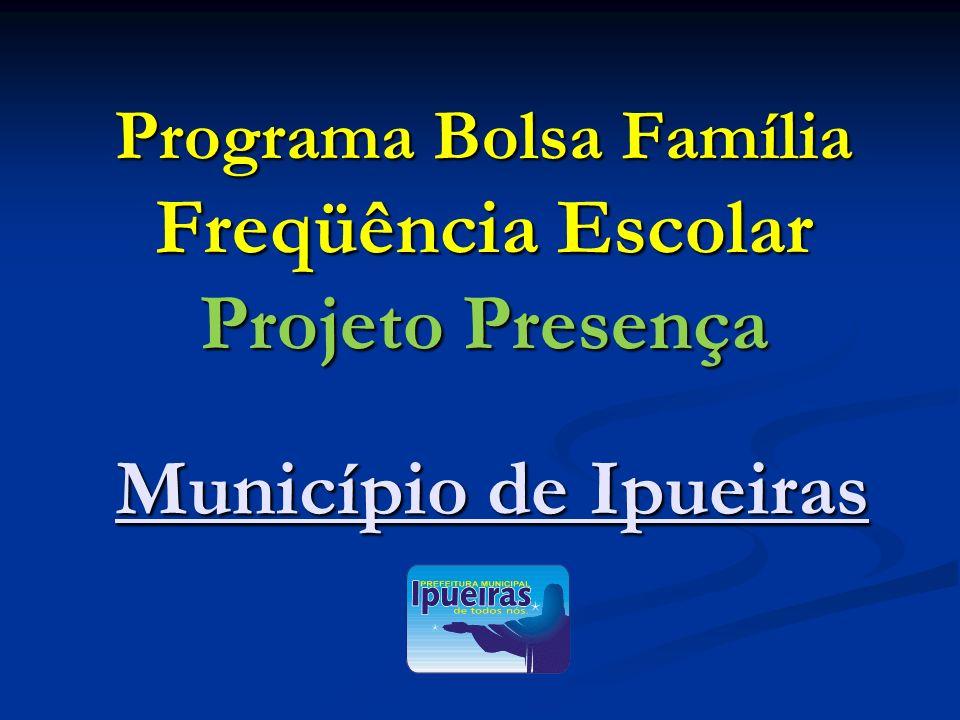 Programa Bolsa Família Freqüência Escolar Projeto Presença