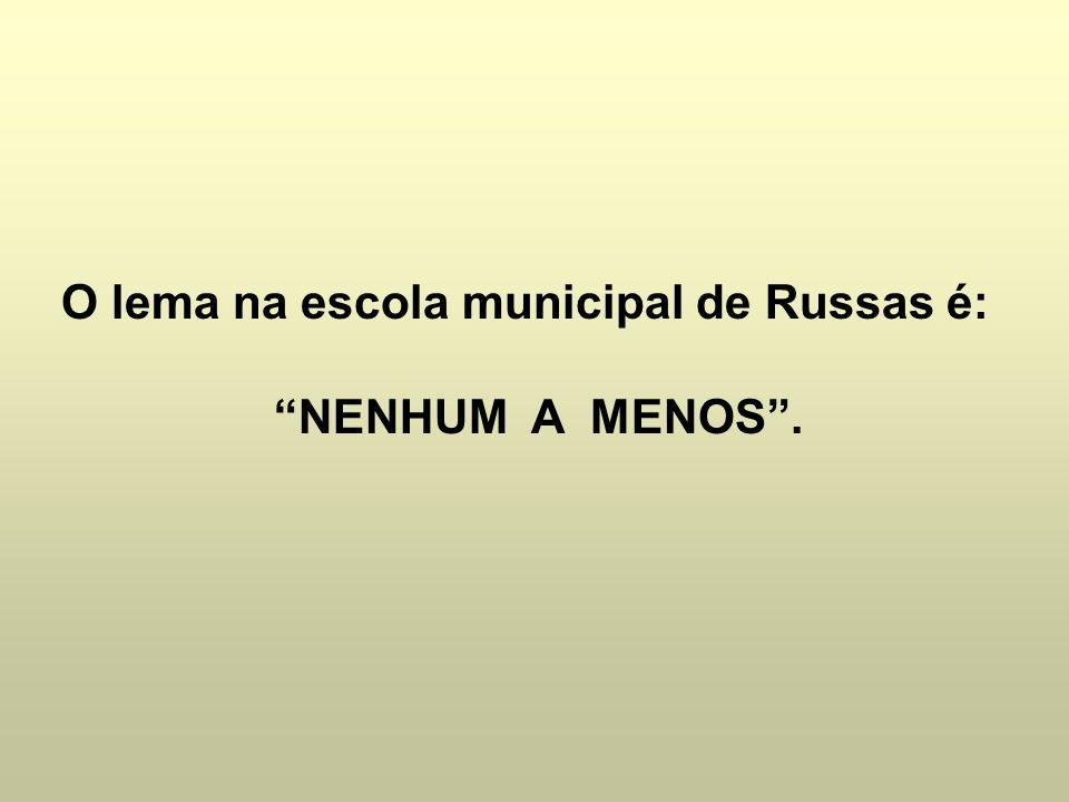 O lema na escola municipal de Russas é: