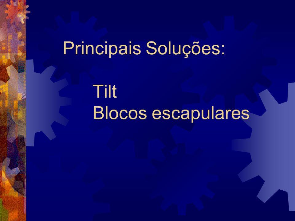 Principais Soluções: Tilt Blocos escapulares