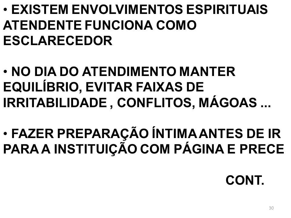 EXISTEM ENVOLVIMENTOS ESPIRITUAIS ATENDENTE FUNCIONA COMO ESCLARECEDOR