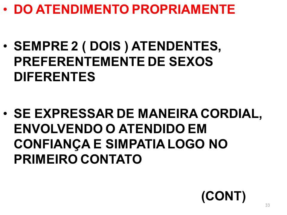 DO ATENDIMENTO PROPRIAMENTE