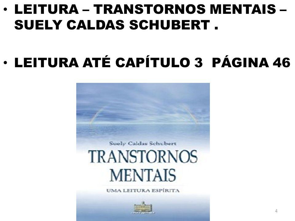 LEITURA – TRANSTORNOS MENTAIS – SUELY CALDAS SCHUBERT .