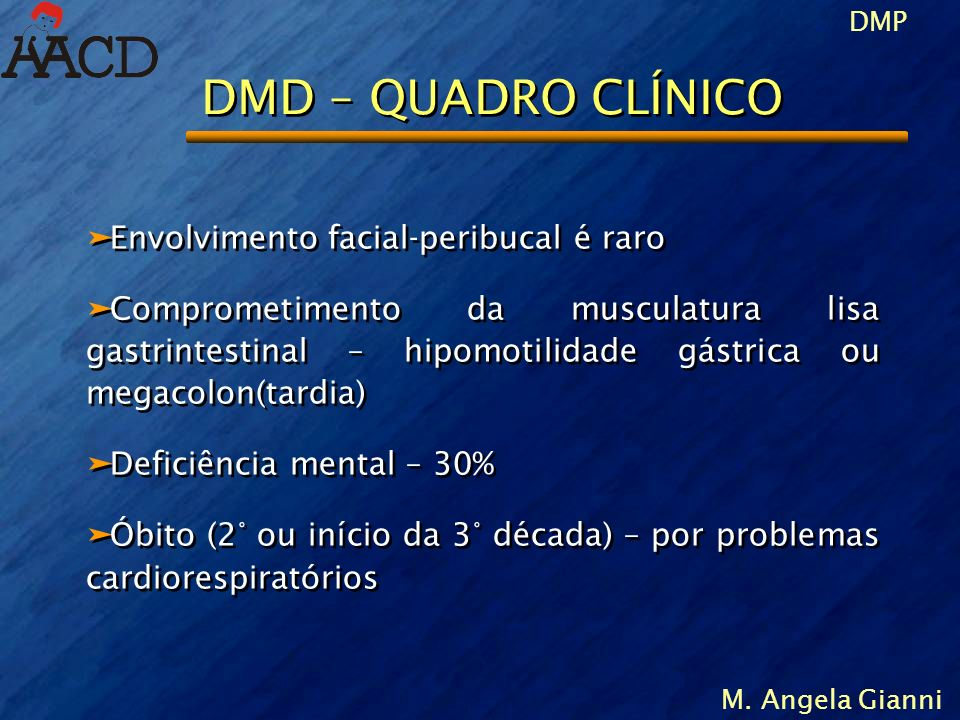 DMD – QUADRO CLÍNICO Envolvimento facial-peribucal é raro
