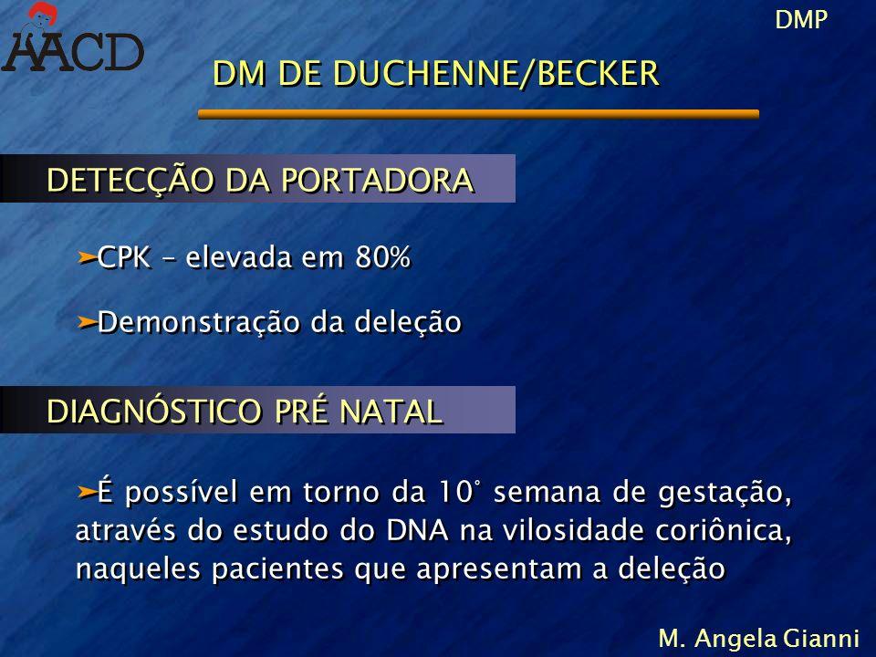 DM DE DUCHENNE/BECKER DETECÇÃO DA PORTADORA DIAGNÓSTICO PRÉ NATAL