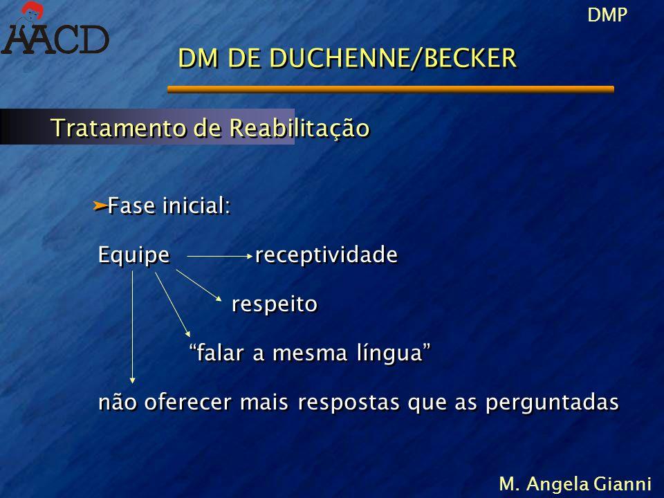 DM DE DUCHENNE/BECKER Tratamento de Reabilitação Fase inicial: