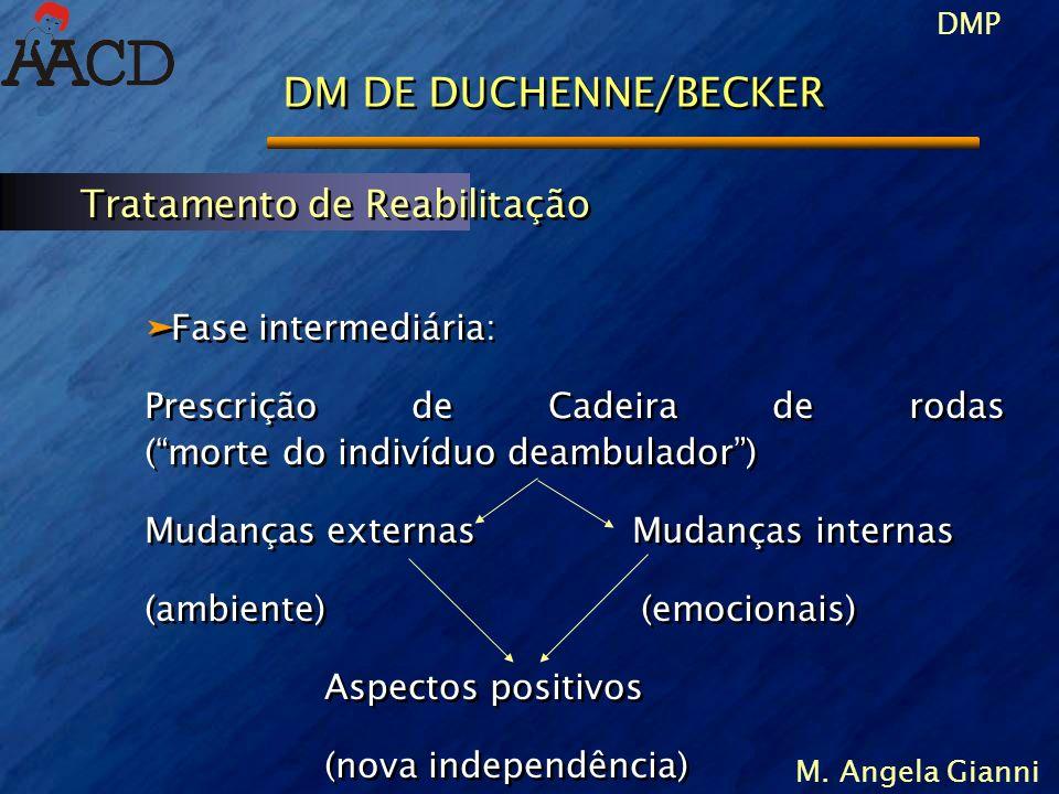 DM DE DUCHENNE/BECKER Tratamento de Reabilitação Fase intermediária: