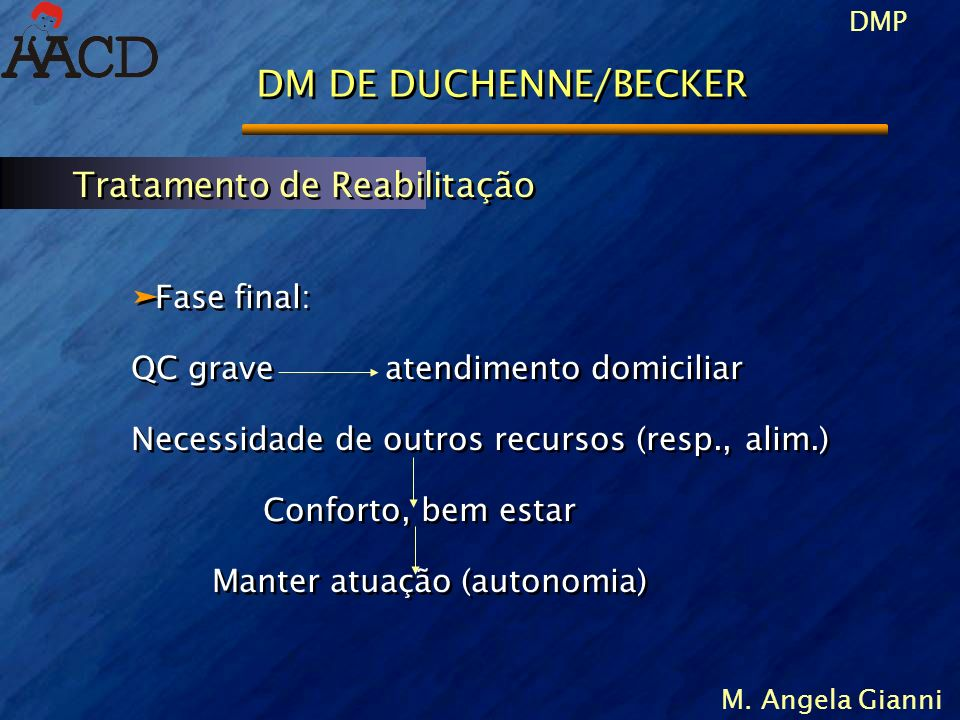 DM DE DUCHENNE/BECKER Tratamento de Reabilitação Fase final: