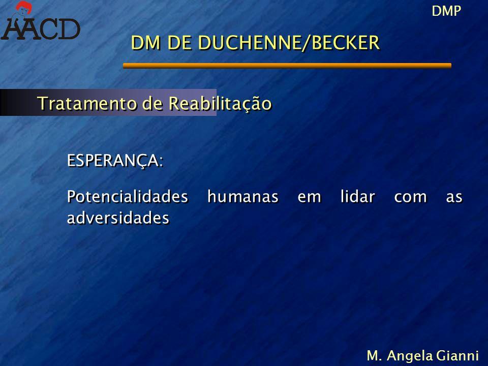 DM DE DUCHENNE/BECKER Tratamento de Reabilitação ESPERANÇA: