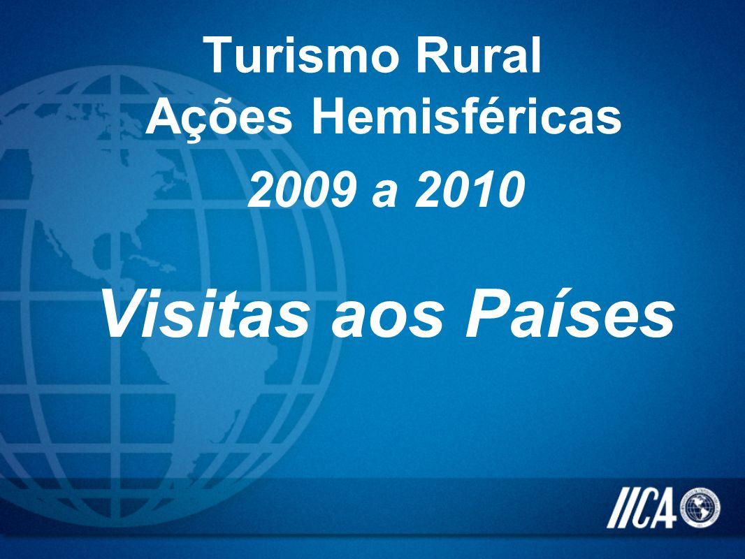 Ações Hemisféricas 2009 a 2010 Visitas aos Países