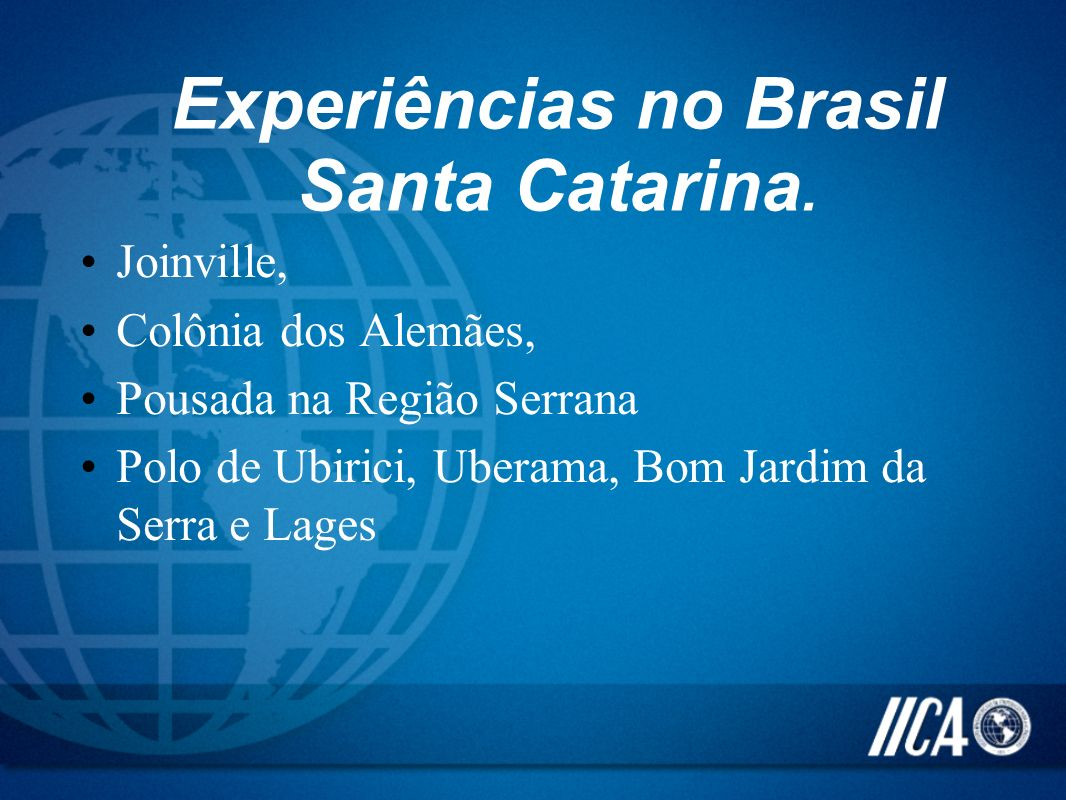 Experiências no Brasil Santa Catarina.