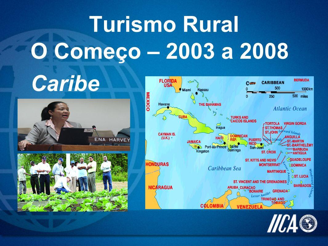 Turismo Rural O Começo – 2003 a 2008 Caribe