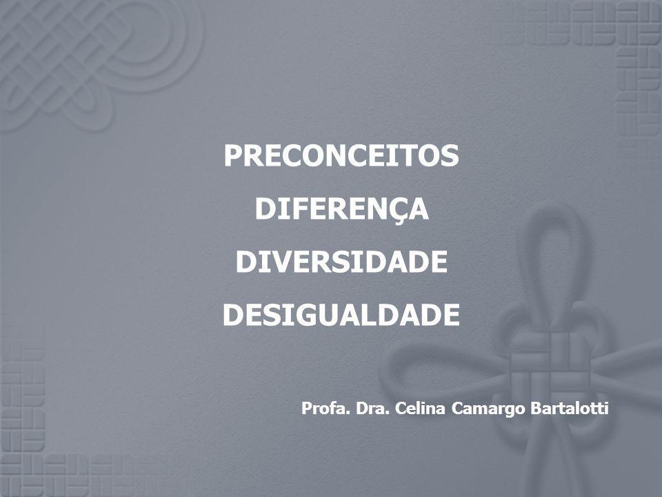 PRECONCEITOS DIFERENÇA DIVERSIDADE DESIGUALDADE