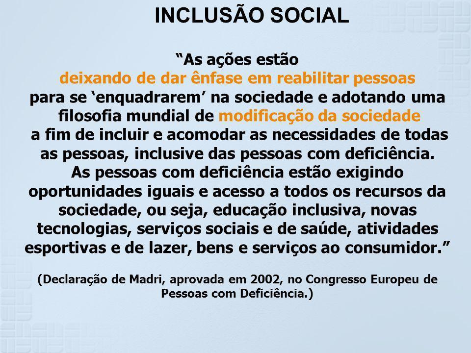 INCLUSÃO SOCIAL As ações estão