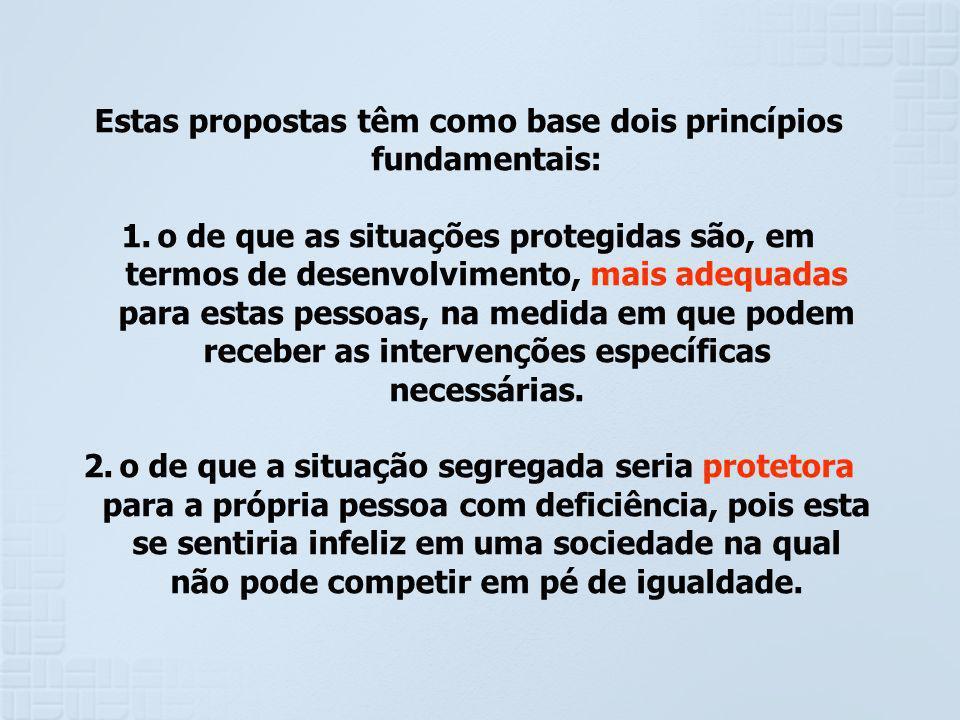 Estas propostas têm como base dois princípios fundamentais: