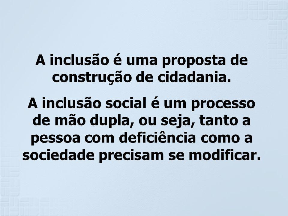 A inclusão é uma proposta de construção de cidadania.