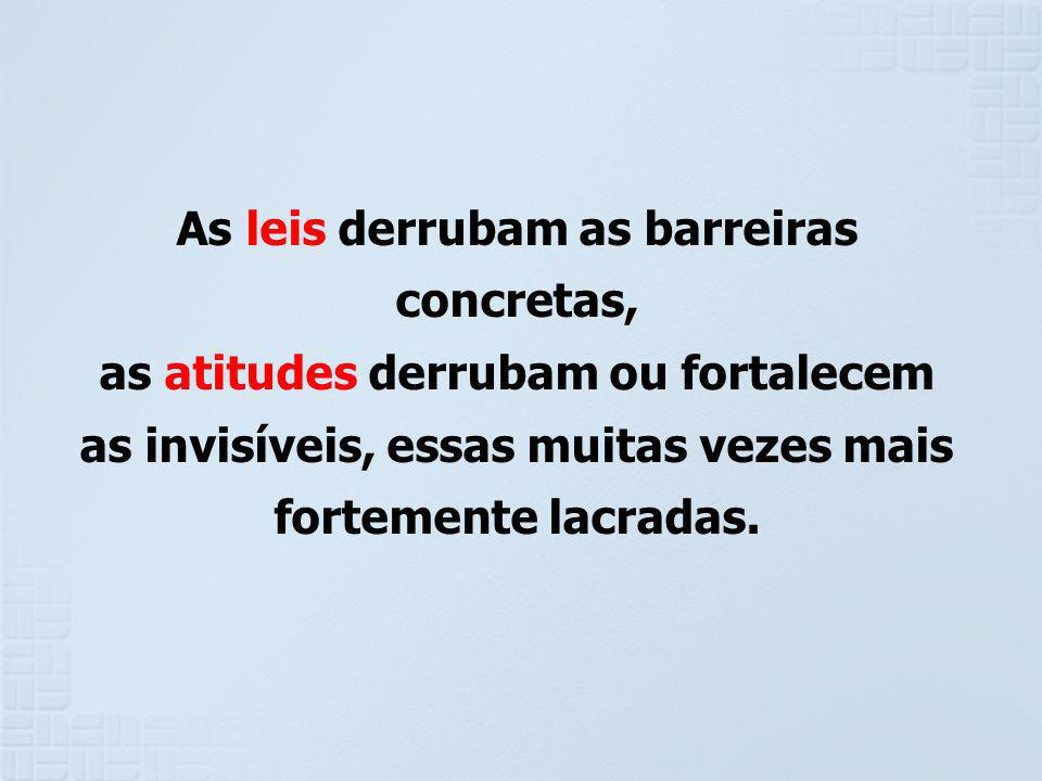 As leis derrubam as barreiras concretas,