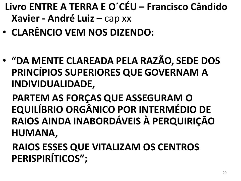 Livro ENTRE A TERRA E O´CÉU – Francisco Cândido Xavier - André Luiz – cap xx