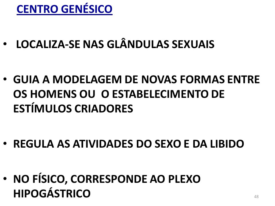 CENTRO GENÉSICO LOCALIZA-SE NAS GLÂNDULAS SEXUAIS.