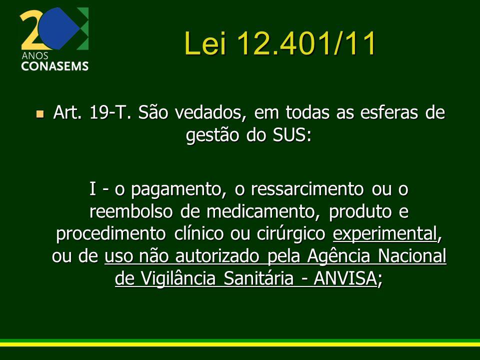 Art. 19-T. São vedados, em todas as esferas de gestão do SUS: