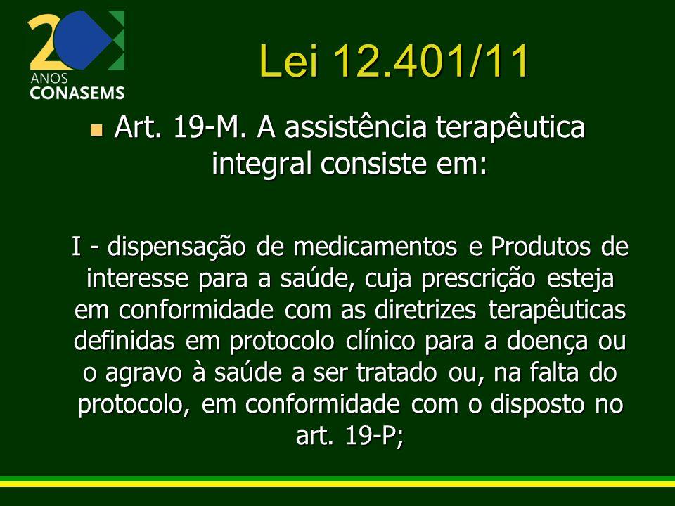 Art. 19-M. A assistência terapêutica integral consiste em: