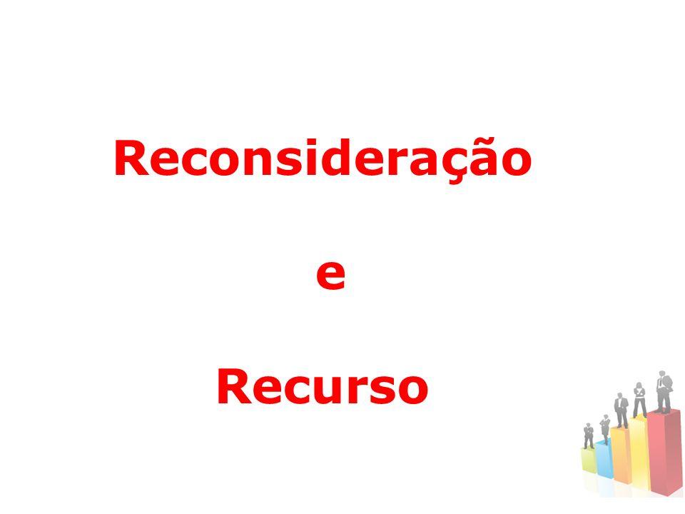 Reconsideração e Recurso
