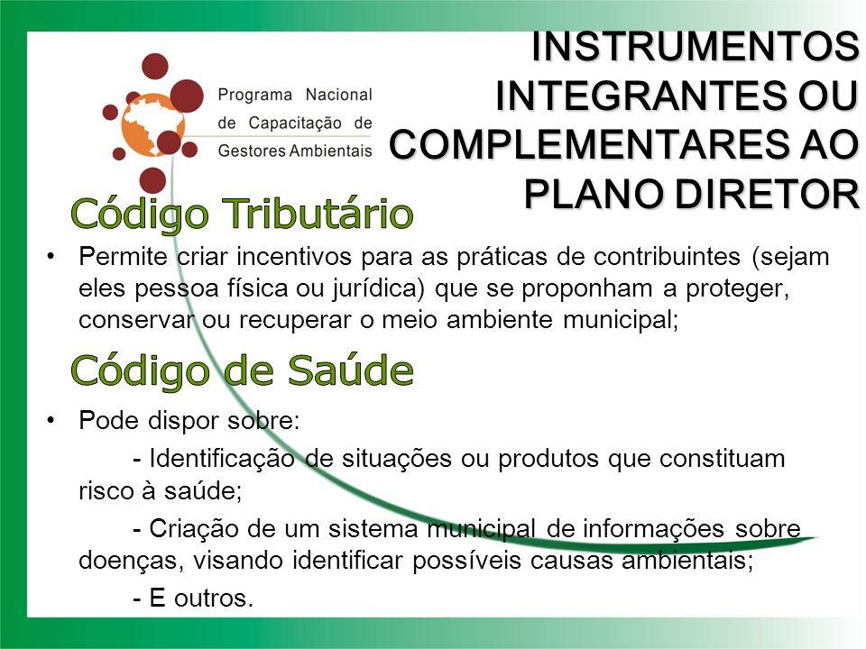 INSTRUMENTOS INTEGRANTES OU COMPLEMENTARES AO PLANO DIRETOR