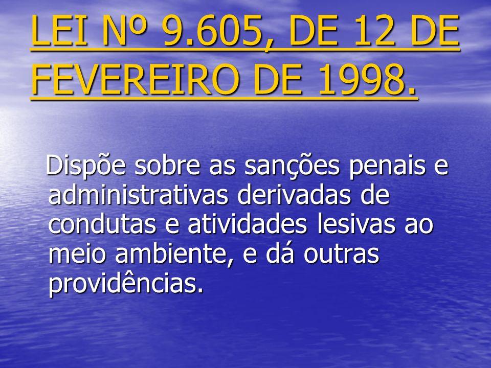 LEI Nº 9.605, DE 12 DE FEVEREIRO DE 1998.