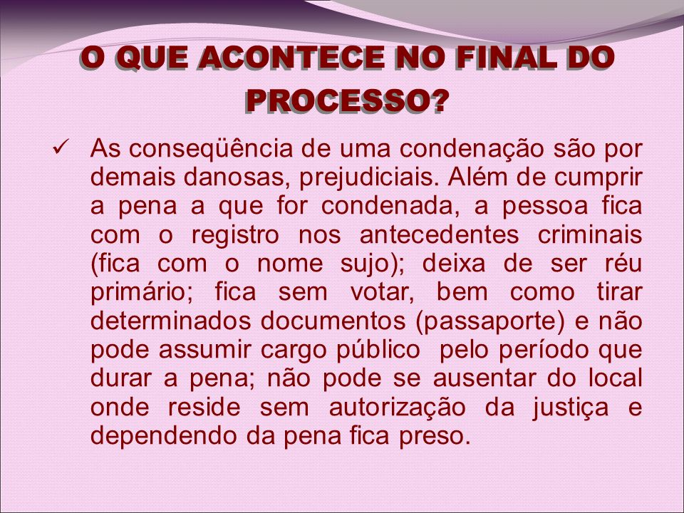 O QUE ACONTECE NO FINAL DO PROCESSO O QUE ACONTECE NO FINAL DO
