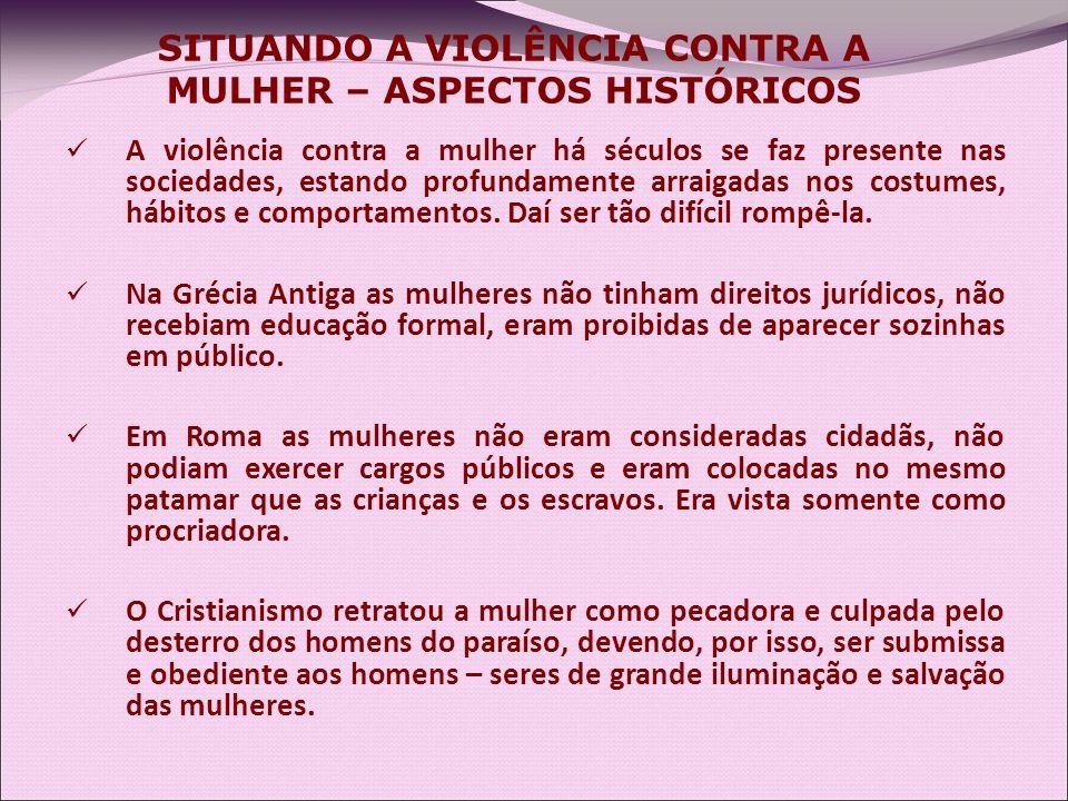 SITUANDO A VIOLÊNCIA CONTRA A MULHER – ASPECTOS HISTÓRICOS