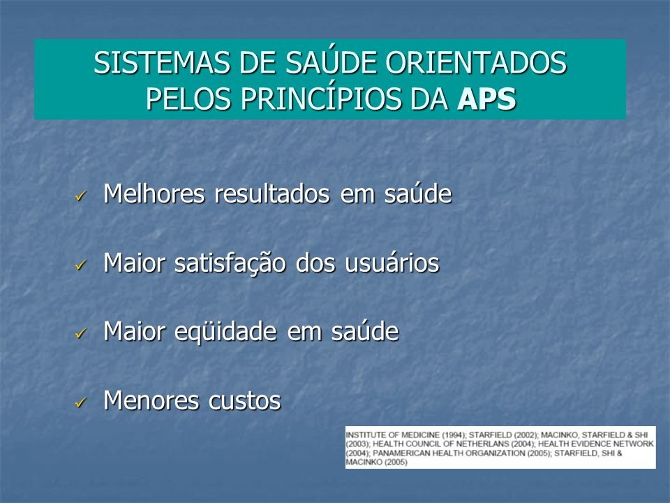 SISTEMAS DE SAÚDE ORIENTADOS PELOS PRINCÍPIOS DA APS