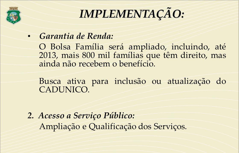 IMPLEMENTAÇÃO: Garantia de Renda: