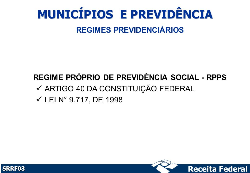 MUNICÍPIOS E PREVIDÊNCIA REGIMES PREVIDENCIÁRIOS