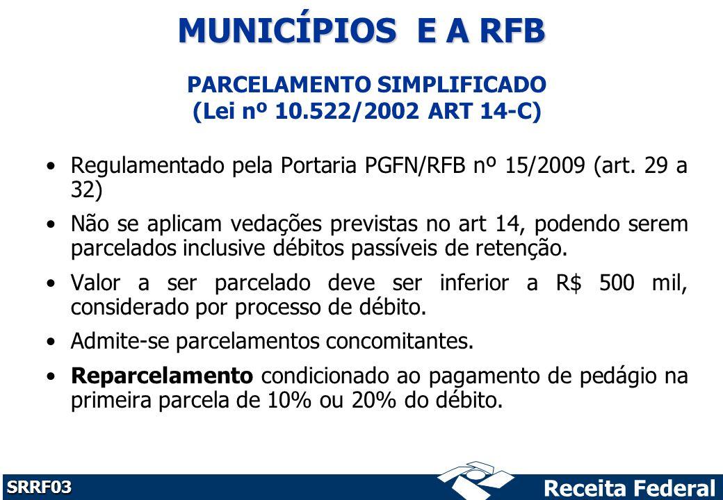 PARCELAMENTO SIMPLIFICADO (Lei nº 10.522/2002 ART 14-C)