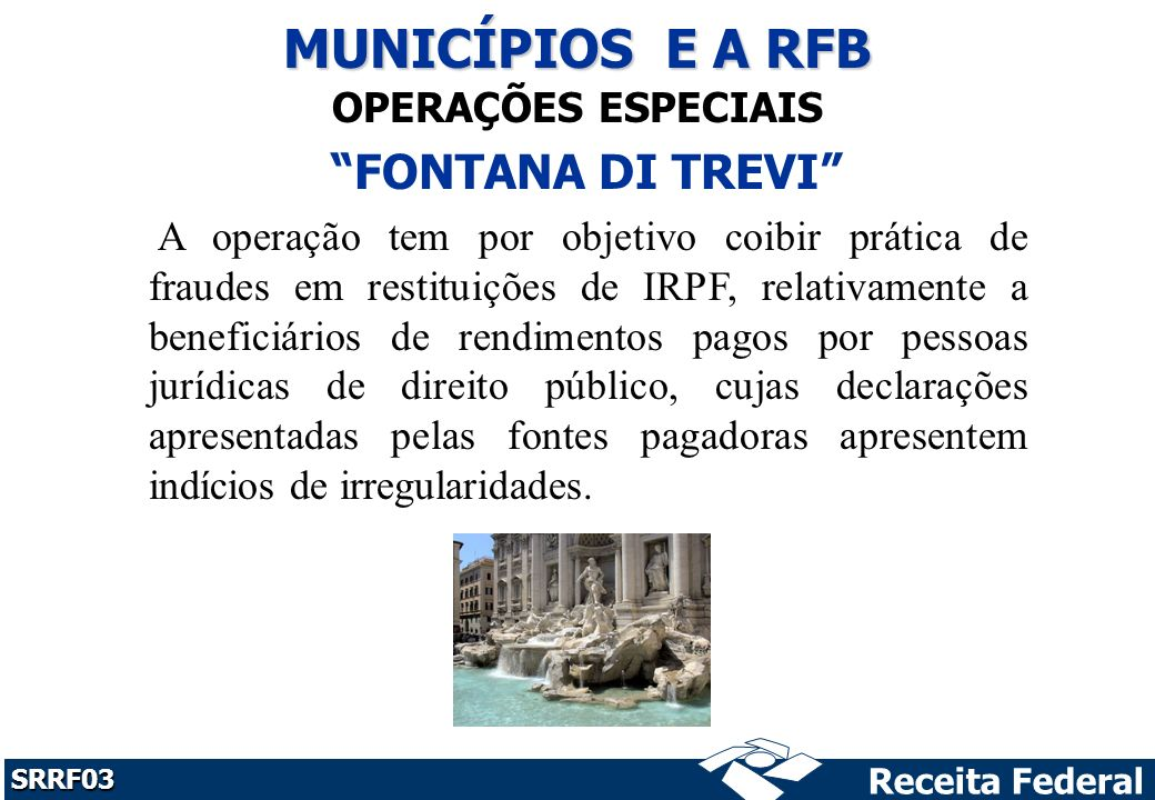 MUNICÍPIOS E A RFB FONTANA DI TREVI OPERAÇÕES ESPECIAIS