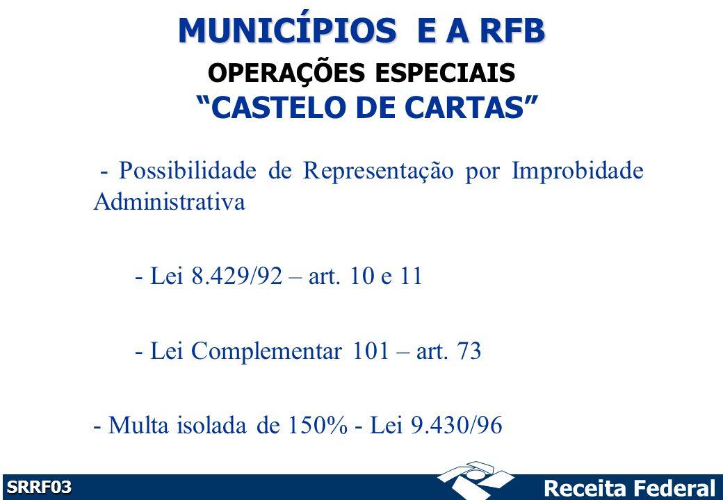 MUNICÍPIOS E A RFB CASTELO DE CARTAS OPERAÇÕES ESPECIAIS